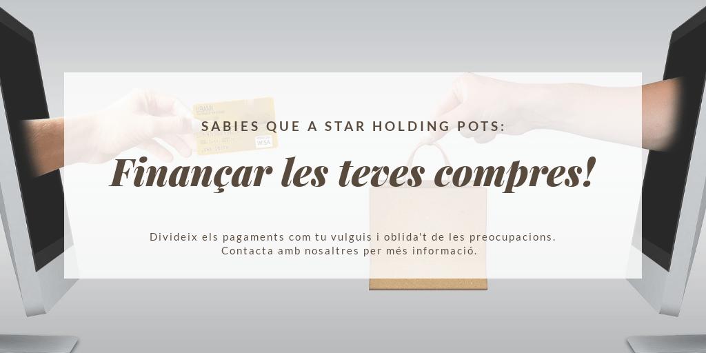 Finançar les teves compres a Star Holding és possible! Contacte amb nosaltres per saber més.